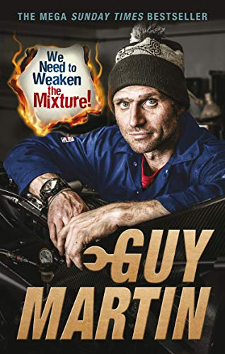 We Need to Weaken the Mixture - guy martin - carti moto - scoala moto ami